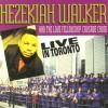 Product Image: Hezekiah Walker & The Love Fellowship Crusade Choir - Live In Toronto