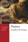 Geoffrey Grogan - Psalms (Two Horizons New Testament Commentaries)