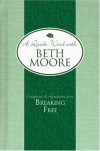 Beth Moore - Scriptures & Quotations from Breaking Free (Quick Word with Beth Moore)