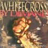 Whitecross - By Demand: The Classics Fans Demand!