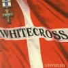 Product Image: Whitecross - Unveiled