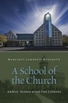 Margaret Lamberts Bendroth - A School of the Church: Andover Newton Across Two Centuries