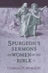 C. H. Spurgeon - Sermons on Women of the Bible
