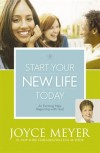 Joyce Meyer  - Start Your New Life Today: An Exciting New Beginning with God