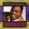 Product Image: Alvin Slaughter - Champion Of Love