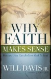 Will Davis - Why Faith Makes Sense