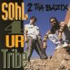 Product Image: Sohl 4 Ur Tribe - 2 Tha Bazix