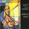 Product Image: Adrian Snell - Light Of The World