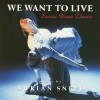 Adrian Snell, Eternia Dance Theatre - We Want To Live