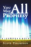 Product Image: Steve Thompson, MorningStar Publications; Inc. (Editor) - You May All Prophesy