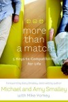 Amy Smalley, Michael Smalley - More Than a Match: The Five Keys to Compatibility for Life