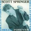 Product Image: Scott Springer - Hello Forever