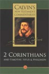 John Calvin - Calvin's New Testament Commentaries: The Second Epistle of Paul the Apostle to the Corinthians and the Epistles to Timothy, Titus, and Philemon Vol 10 (Calvin's Commentaries)