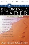 Alan E. Nelson, Stan Toler - The 5 Secrets to Becoming a Leader: Words of Wisdom for the Untrained Leader (Life Point)