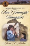 Susan K. Marlow - Andrea Carter and the San Francisco Smugglers (Circle C Adventures)