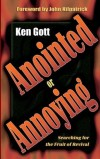 Product Image: Ken Gott - Anointed or Annoying?