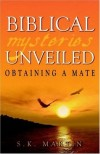 Product Image: S, K Martin - Biblical Mysteries Unveiled: Obtaining A Mate