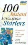 John Buckeridge - 100 Instant Discussion Starters: Guaranteed to Get Your Group Talking! (Great ideas)