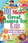 Jolene L. Roehlkepartain - 101 More Great Games for Kids