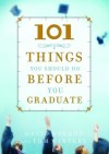 Tom Winters - 101 Things You Should Do Before You Graduate (Faithwords)
