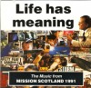 Product Image: Mission Scotland - Life Has Meaning: The Music From Mission Scotland 1991