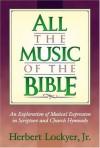 Herbert Jr Lockyer - All the Music of the Bible