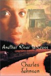 Product Image: Charles Johnson - Another River to Cross