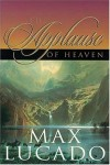 Product Image: Max Lucado - The Applause Of Heaven