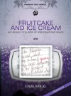 Louie Giglio - Fruitcake And Ice Cream: An Unlikely Collision of Friendship and Grace
