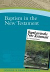 George R. Beasley-Murray - Baptism in the New Testament (Paternoster Digital Library)