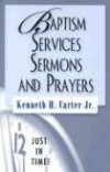 Kenneth H. Carter, Jr - Baptism services, sermons, and prayers