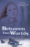 Leanne Hardy - Between Two Worlds