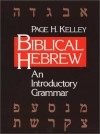 Page H. Kelley - Biblical Hebrew: An Introductory Grammar