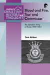 Tom Aitken - Blood and Fire, Tsar and Commisar (Studies in Christian History and Thought)