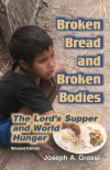 Joseph A. Grassi - Broken Bread and Broken Bodies: The Lord's Supper and World Hunger