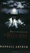 Randall Arthur - Brotherhood of Betrayal