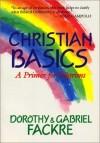 Dorothy Fackre, Gabriel Fackre - Christian Basics: A Primer for Pilgrims