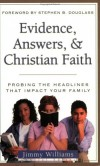 James F. Williams - Evidence, Answers, and Christian Faith (Headlines That Impact Your Home) (Headlines That Impact Your Home)