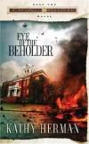 Kathy Herman - Eye of the Beholder (Seaport Suspense Novel)