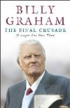 Billy Graham - The Final Crusade