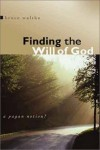 Bruce Waltke - Finding the Will of God: a Pagan Notion?
