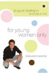 Shaunti Feldhahn, Lisa A. Rice - For Young Women Only Discussion Journal