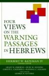 Bateman Herbert - Four Views on the Warning Passages in Hebrews