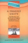 James C. Whisenant - A Fragile Unity: Anti-ritualism and the Division of Anglican Evangelicalism in the Nineteenth Century (Studies in Evangelical History and Thought)