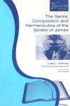 Luke L Cheung - The Genre,Composition & Hermeneutics of James (Paternoster Biblical Monographs)