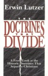 E Lutzer - Doctrines That Divide