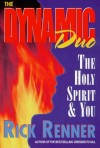 Rick Renner - The Dynamic Duo: the Holy Spirit and You