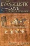 Scott J. Jones - The evangelistic love of God & neighbor