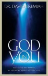 David Jeremiah, David Jeremiah - God in you, God in You: Releasing the Power of the Holy Spirit in Your Life
