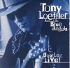 Product Image: Tony Loeffler & The Blue Angels - Bootleg Live!